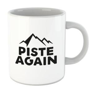 Piste Again Mug