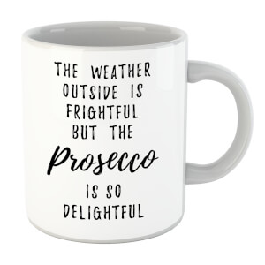 Prosecco Is So Delightful Mug
