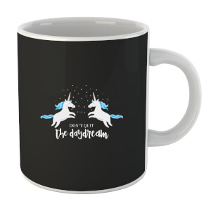 Don't Quit The Daydream Mug