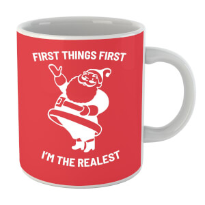 First Things First Im The Realest Mug