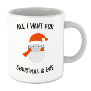 All I Want for Christmas Is Ewe Mug