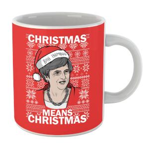 Christmas Means Christmas Mug