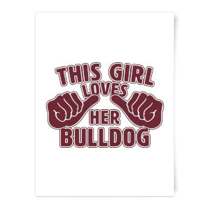 This Girl Loves Her Bulldog Art Print