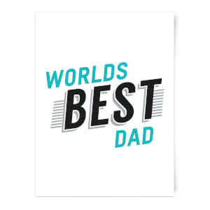 Worlds Best Dad Art Print