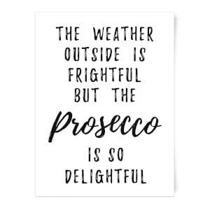 Prosecco Is So Delightful Art Print