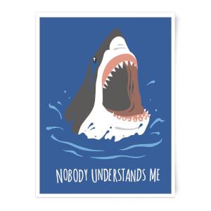 Sharks Nobody Understands Me Art Print