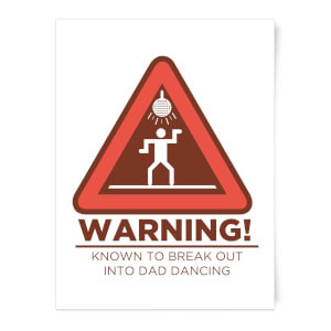 Warning Dad Dancing Art Print