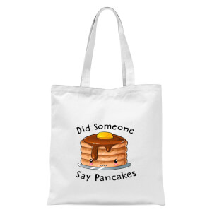 Did Someone Say Pancakes Tote Bag - White