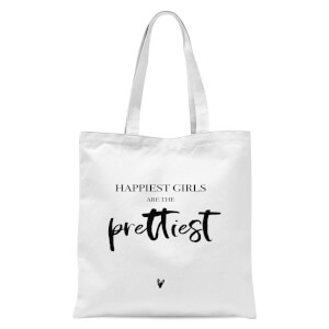 Happiest Girls Are The Prettiest Tote Bag - White