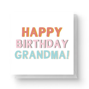 Happy Birthday Grandma Square Greetings Card (14.8cm x 14.8cm)