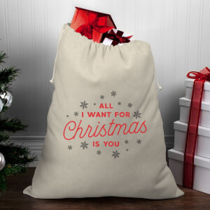 All I Want for Christmas Is You Christmas Santa Sack