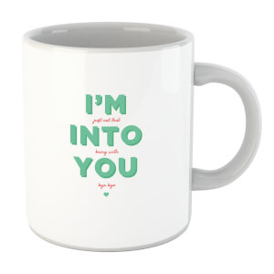 I'm Into You Mug
