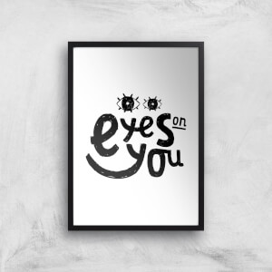 Eyes On You Art Print