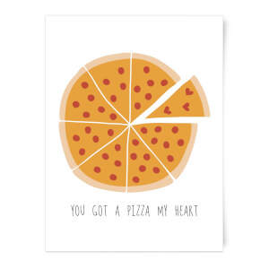 You Got A Pizza My Heart Art Print