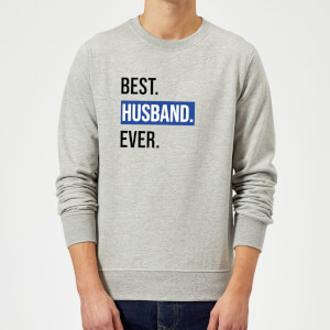 Best Husband Ever Sweatshirt - Grey