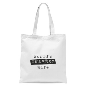 World's Okayest Wife Tote Bag - White