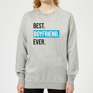 Best Boyfriend Ever Women's Sweatshirt - Grey
