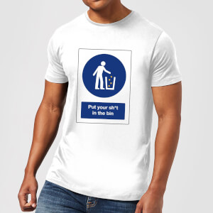 Put Your Sh*t In The Bin Men's T-Shirt - White