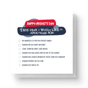 This Year, I Would Like To Apologise For... Square Greetings Card (14.8cm x 14.8cm)