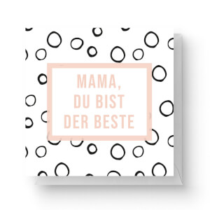 Mama, Du Bist Der Beste Square Greetings Card (14.8cm x 14.8cm)