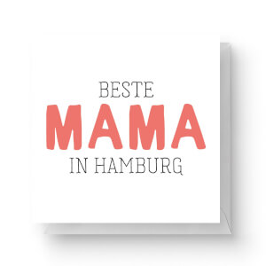 Beste Mama In Hamburg Square Greetings Card (14.8cm x 14.8cm)