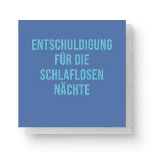 Entschuldigung Für Die Schlaflosen Nächte Square Greetings Card (14.8cm x 14.8cm)