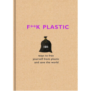 F**k Plastic (Hardback)