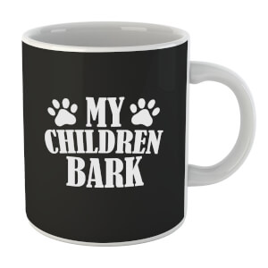 My Children Bark Mug