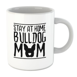 Stay At Home Bulldog Mom Mug