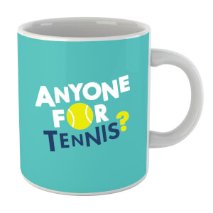 Anyone For Tennis Mug
