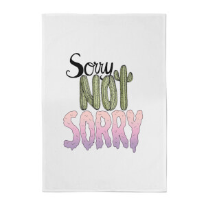 Sorry Not Sorry Cotton Tea Towel