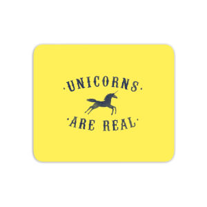 Unicorns Are Real Mouse Mat