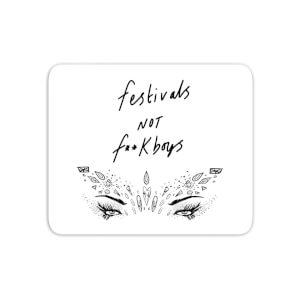 Festivals Not F**k Boys Mouse Mat