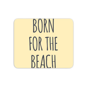 Born For The Beach Mouse Mat