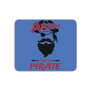 Arrrr Im A Pirate Mouse Mat