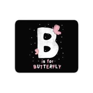B Is For Butterfly Mouse Mat