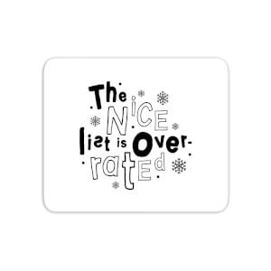 The Nice List Is Overrated Mouse Mat