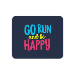 Go Run And Be Happy Mouse Mat