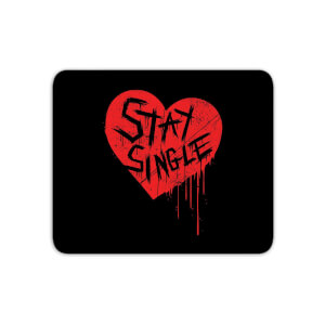 Stay Single Mouse Mat