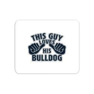 This Guy Loves His Bulldog Mouse Mat