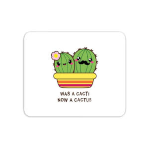 Was A Cacti, Now A Cactus Mouse Mat
