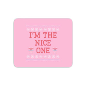 I'm The Nice One Mouse Mat