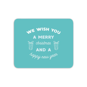 We Wish You A Merry Christmas And A Happy New Year Mouse Mat