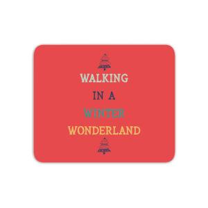 Walking In A Winter Wonderland Mouse Mat
