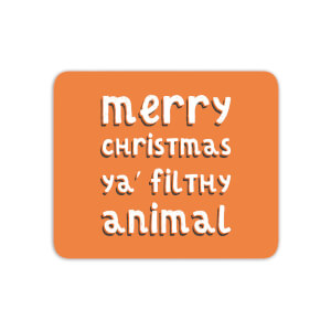 Merry Christmas Ya' Filthy Animal Mouse Mat