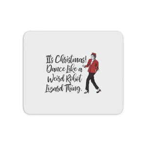 Its Christmas, Dance Like A Weird Robot Mouse Mat
