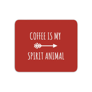 Coffee Is My Spirit Animal Mouse Mat