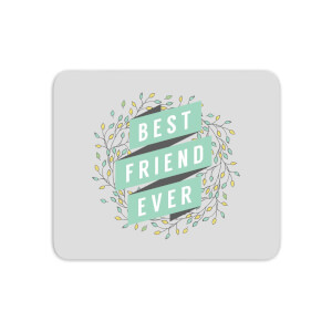 Best Friend Ever Mouse Mat