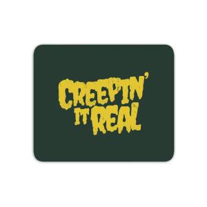 Creepin It Real Mouse Mat