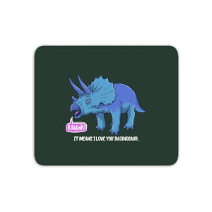Rawr It Means I Love You In Dinosaur Mouse Mat